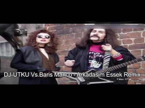 DJ UTKU Vs Baris Manco   Arkadasim Essek Remix