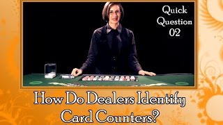 How Do Dealers Identify Card Counters?