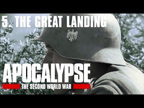 Apocalypse the Second World War - 5/6. The Great Landing (Subtitrat în română)