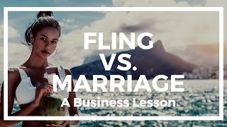 Getting Laid vs. Getting Married: a Business Lesson