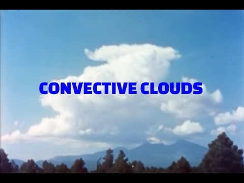 Convective Clouds:  Formation of Clouds and Storms