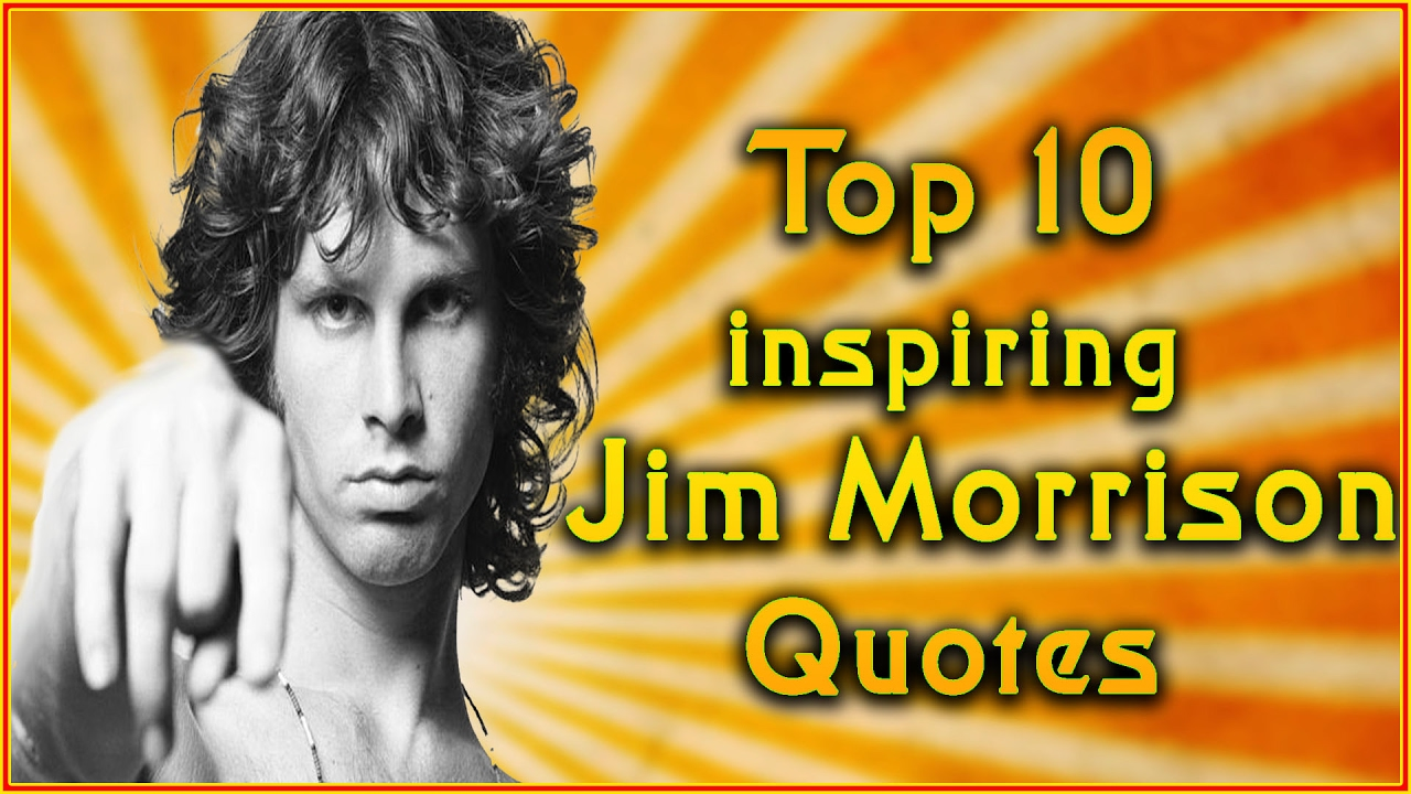 Top 10 Jim Morrison Quotes | Inspirational Quotes - YouTube