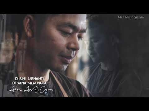 Di Sana Menanti Di Sini Menunggu Aden AnB Cover | Danang New Version | Original Song Ukay 🎵