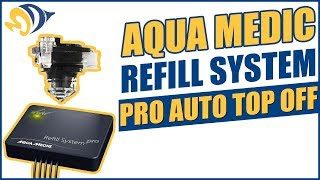 Aqua Medic Refill System Pro Auto Top Off (ATO) - What YOU Need to Know