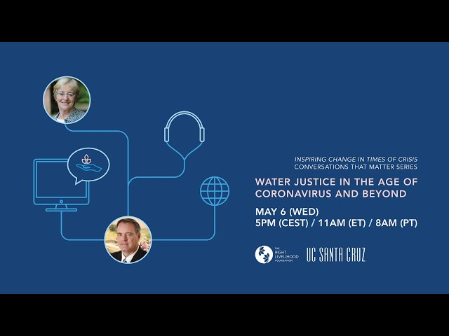 Conversations that Matter: Water Justice in the Age of Coronavirus and Beyond