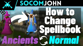 How to Change Spellbook Ancients/Normal OSRS