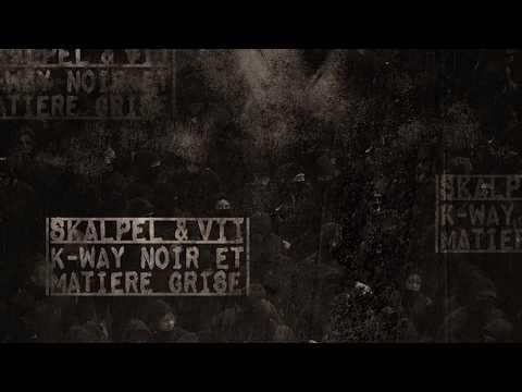 Skalpel & VII - K-Way noir et matière grise