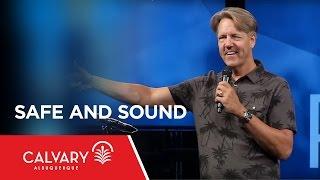 Safe and Sound - Psalm 23 - Skip Heitzig