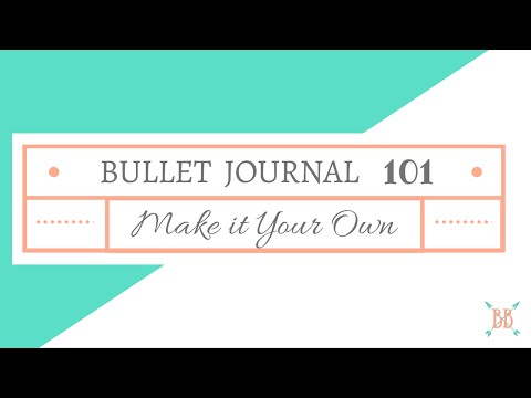 Bullet Journal 101: Make it Your Own