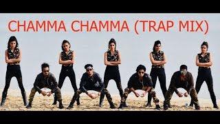 CHAMMA CHAMMA (TRAP MIX)  | DANCE CHOREOGRAPHY |  D4DANCEUAE