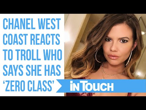 Chanel West Coast Claps Back After IG Troll Says She Has 'Zero Class'