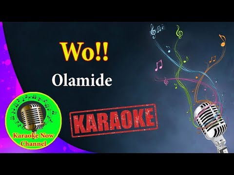 [Karaoke] Wo!!- Olamide- Karaoke Now