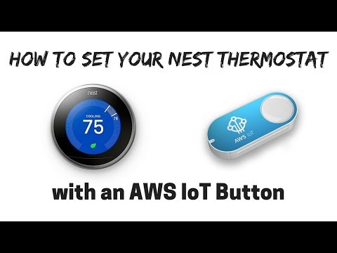 How To Setup AWS IoT Button With Nest Thermostat