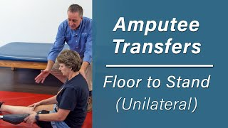 Getting Up Off of the Floor: Floor to Stand Transfer for Unilateral Amputees