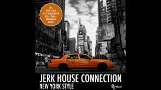 Jerk House Connection - New York style (Sebastian Davidson remix)