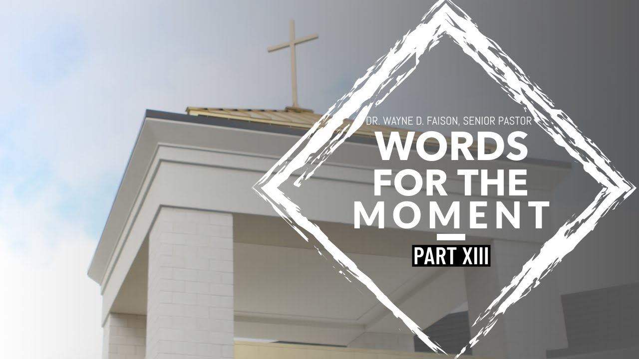 WORDS FOR THE MOMENT-PART XIII