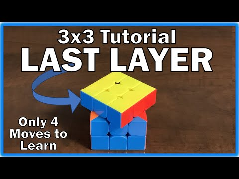Solve the Last Layer / Third Layer - 3x3 Cube Tutorial - Only 4 moves to learn - Easy Instructions