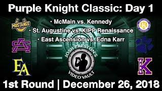 Purple Knight Classic: Day 1, Part 2 (McMain, Kennedy, St. Aug, KIPP Ren., E. Ascension, Karr)