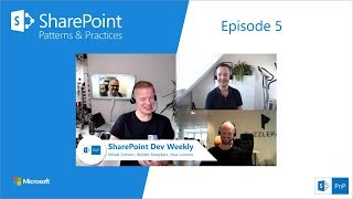 SharePoint Dev Weekly - Episode 5 - 17th of September 2018 thumbnail