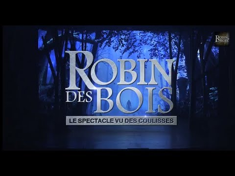 Robin des Bois, le spectacle vu des coulisses. Part.1