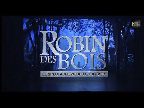 Robin des Bois, le spectacle vu des coulisses  Part 1