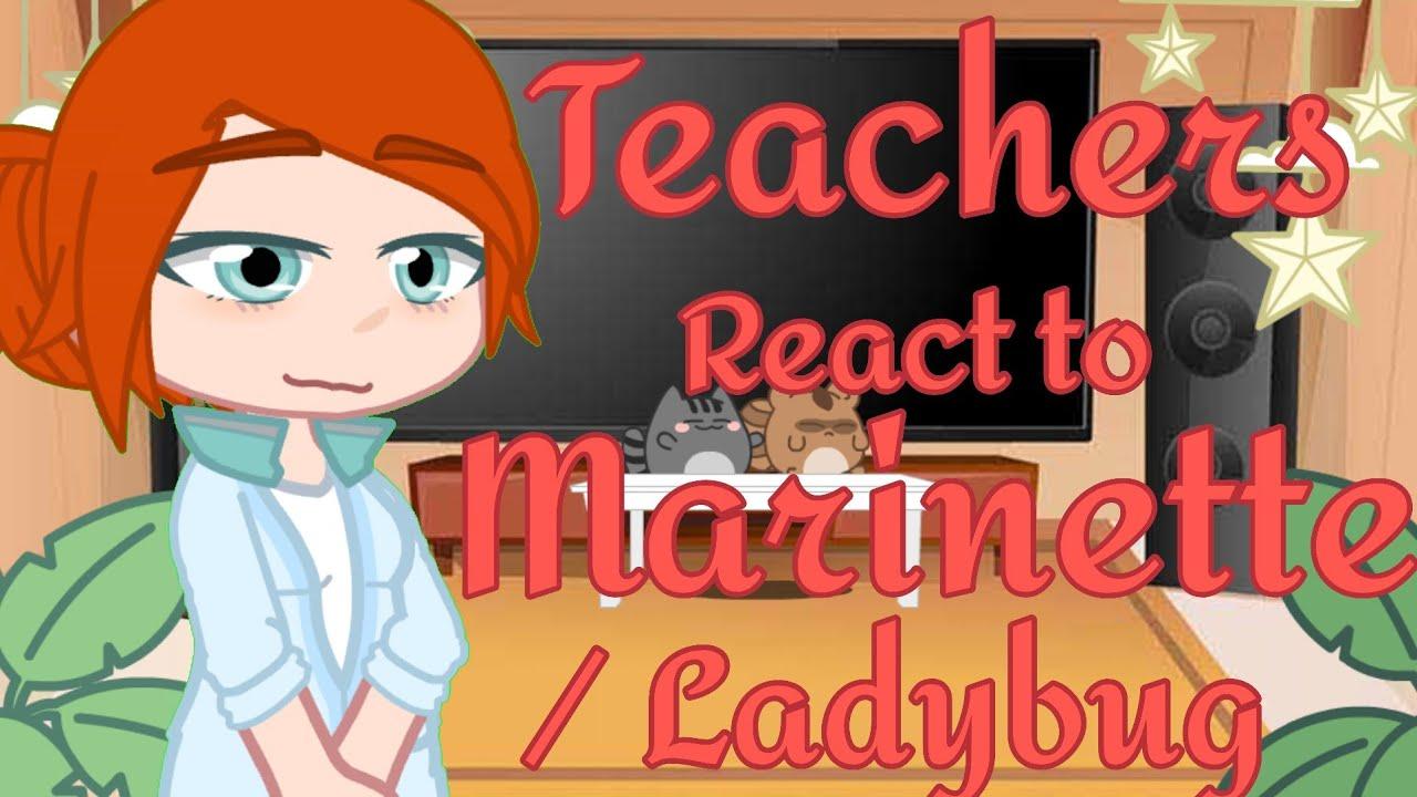 MLB Teachers React to Marinette/Ladybug 🐞 l Original l
