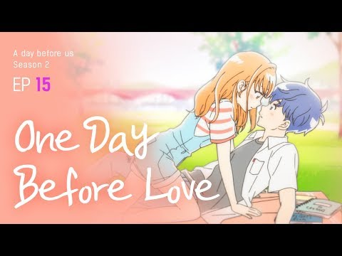 [A Day Before Us 2] EP.15 One Day Before Love _ ENG/JP