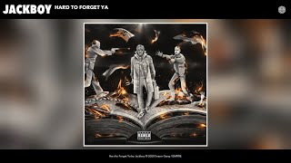 Jackboy - Hard to Forget Ya (Audio)