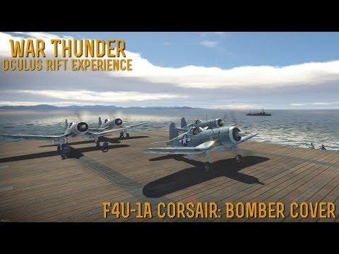 [War Thunder] F4U-1a Corsair Bomber Cover (Oculus Rift Experience)