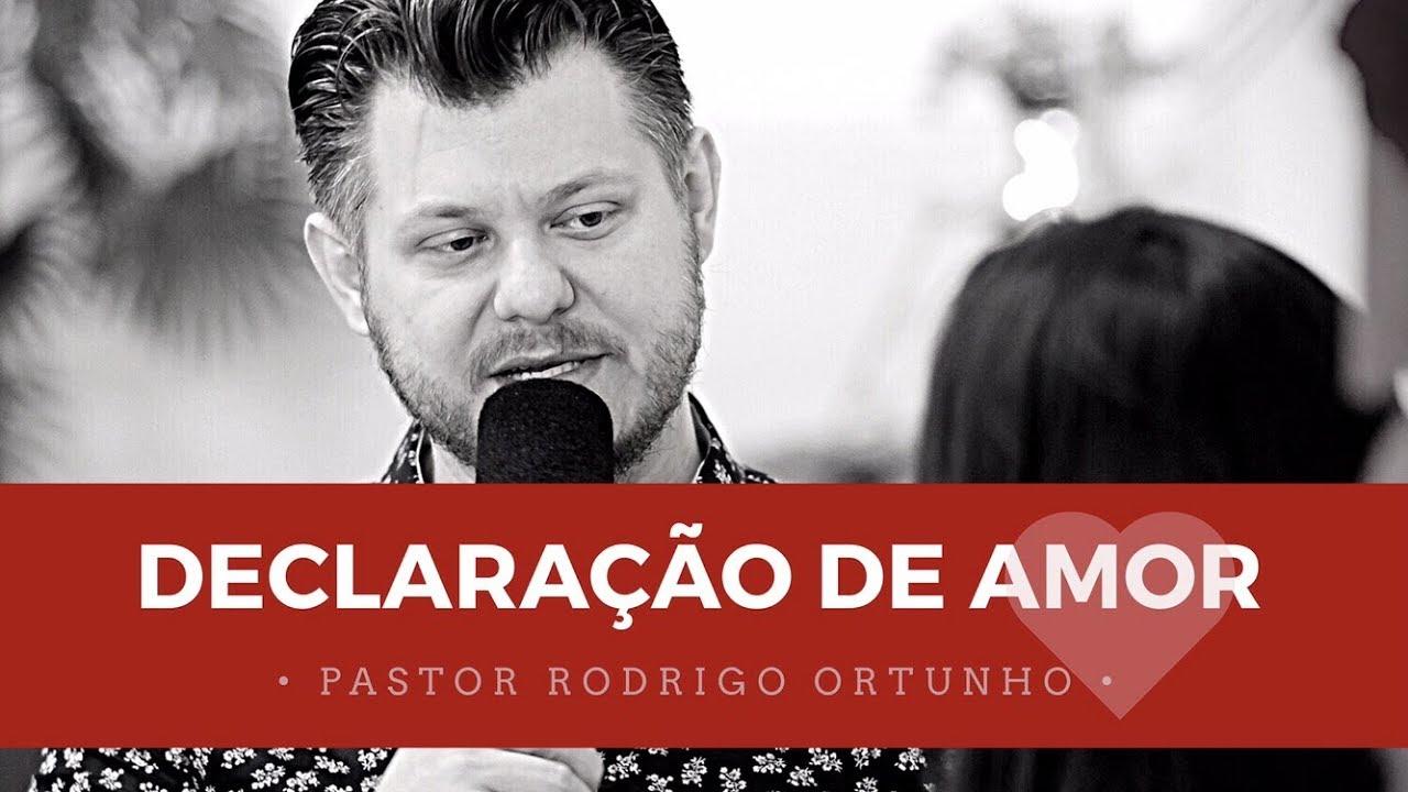 DECLARAÇÃO DE AMOR | Pregação evangélica Impactante, Pregação muito forte - Pastor Rodrigo Ortunho