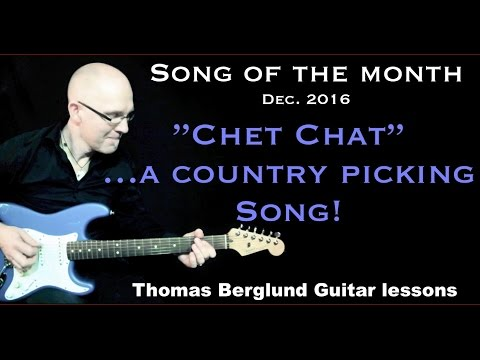 "Song of the Month ""Chet Chat"" ..a country guitar picking song - Country Guitar lessons"