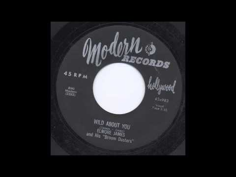 ELMORE JAMES - WILD ABOUT YOU - MODERN