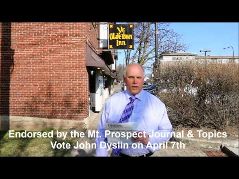 John Dyslin- Endorsed by the Mt. Prospect Journal and Topics