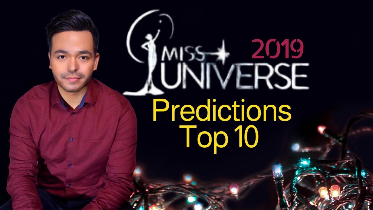 Miss Universe 2019 Predictions Top 10 Early Favorites