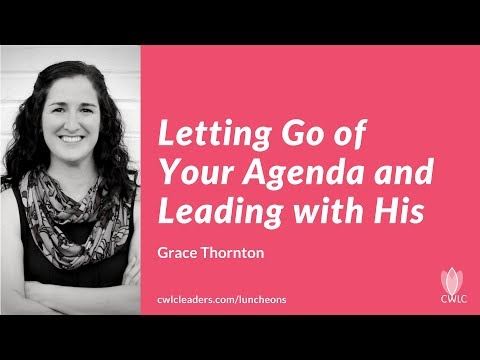 Leadership Talk: Letting Go of Your Agenda and Leading With God's