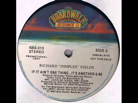 Richard Dimples Fields – If It Ain't One Thing It's Another #YouTube #Music #MusicVideos #YoutubeMusic