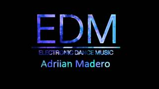 Best #EDM 7th [Electro & House Music] (Adrian Madero)