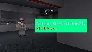 [Roblox] Tau Inc. Research Facility Meltdown
