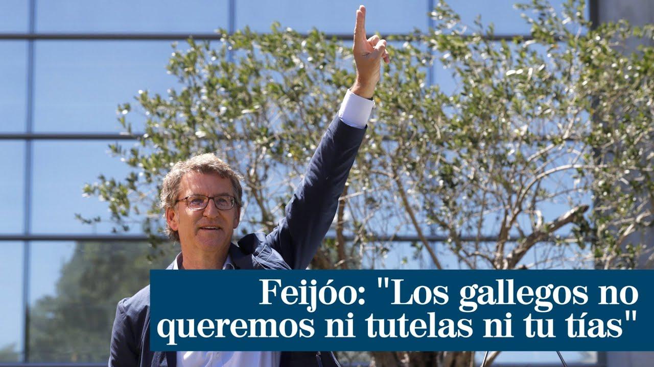 """Feijóo: """"Los gallegos no queremos ni tutelas ni tu tías"""""""