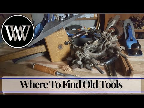 How To find Hand Tools – Where To Find Antique Woodworking Tools Cheap
