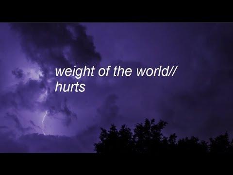 weight of the world || hurts lyrics