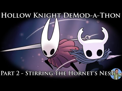 Hollow Knight DeMod-a-Thon: Part 2 - Stirring the Hornet's Nest
