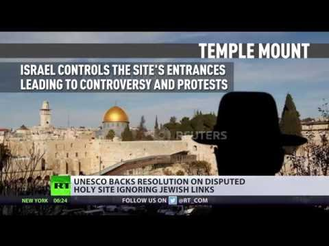 UNESCO 'fails' to recognize Israel's historic connection to Temple Mount & Western Wall
