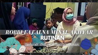 Robbi Faj'alna Minal Akhyar Live JAMAA'AH SHOLAWAT BAITURRAHMAN || RUTINAN