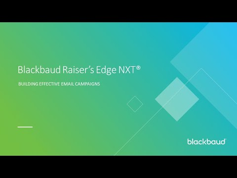 Blackbaud Raiser's Edge NXT: Building Effective Email Campaigns