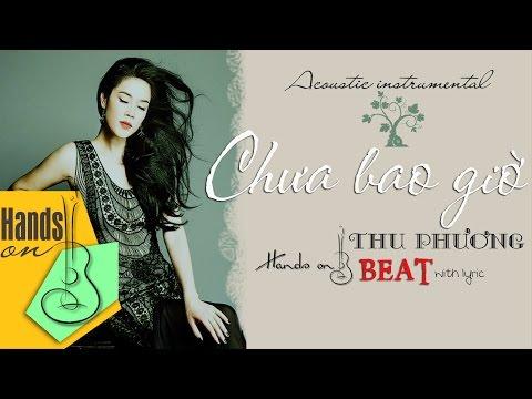 [ Beat - Lyric ] Chưa bao giờ - Thu Phương - acoustic Beat by Flour Seven
