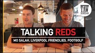 Mo Salah, Liverpool Friendlies, Footgolf | TALKING REDS