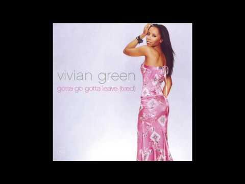 Vivian Green - Gotta Go Gotta Leave (Tired) - Junior's Spirit Dub