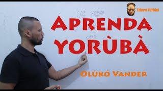 Aprenda Yorb - Aula de Idioma Yoruba - 1