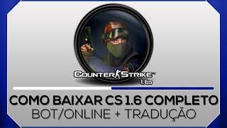 Como baixar Counter Strike 1.6, traduzir e jogar online - Completo 2016